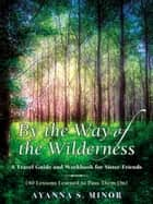 By The Way of the Wilderness ebook by Ayanna Minor