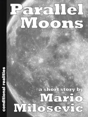 Parallel Moons ebook by Mario Milosevic