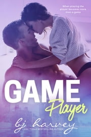 Game Player - Game, #1 ebook by BJ Harvey