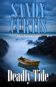 Deadly Tide ebook by Sandy Curtis