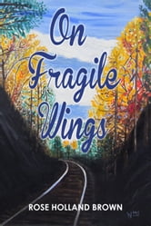 On Fragile Wings ebook by Rose Brown