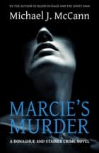 Marcie's Murder ebook by Michael J. McCann