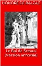 Le Bal de Sceaux (Version annotée) ebook by Honoré de Balzac
