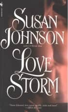 Love Storm ebook by Susan Johnson