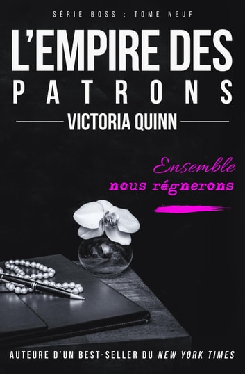 L'Empire des patrons - Boss, #9 eBook by Victoria Quinn