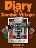 Diary of a Minecraft Zombie Villager Book 2 ebook by MC Steve