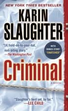 Criminal (with bonus novella Snatched) ebook by Karin Slaughter