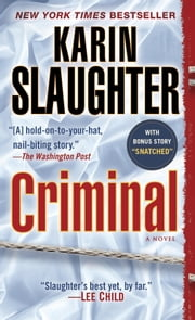 Criminal: A Novel (with bonus novella Snatched) - A Novel ebook by Karin Slaughter