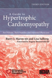 A Guide to Hypertrophic Cardiomyopathy - For Patients, Their Families, and Interested Physicians ebook by Barry J. Maron, Lisa Salberg, Eugene Braunwald