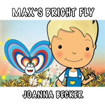 Max'S Bright Fly ebook by Joanna Becker