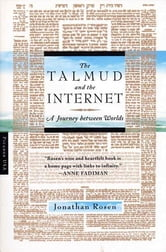 The Talmud and the Internet - A Journey between Worlds ebook by Jonathan Rosen