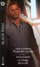 Protection cachée - Le refuge de la nuit ebook by Jane Godman, Nicole Helm