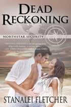 Dead Reckoning ebook by Stanalei  Fletcher