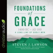 Foundations of Grace - 1400 BC - AD 100 audiobook by Steven J. Lawson