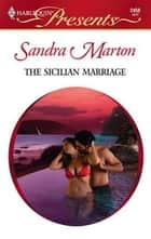 The Sicilian Marriage ebook by Sandra Marton