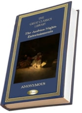 The Arabian Nights' Entertainment or One Thousand and One Nights (THE GREAT CLASSICS LIBRARY) ebook by Anonymous