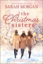 The Christmas Sisters - A Novel ebook by Sarah Morgan