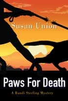 Paws For Death ebook by Susan Union