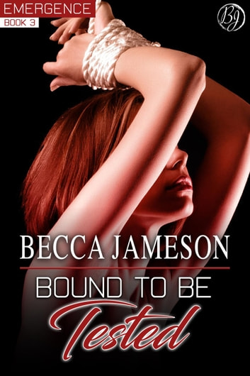 Bound to be Tested - Emergence, #3 ebook by Becca Jameson