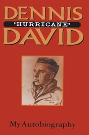 Dennis 'Hurricane' David - My Autobiography ebook by Dennis David