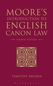 Moore's Introduction to English Canon Law - Fourth Edition ebook by Timothy Briden
