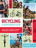 Bicycling: A Reintroduction ebook by Karen Ruth