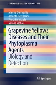 Grapevine Yellows Diseases and Their Phytoplasma Agents - Biology and Detection ebook by Kobo.Web.Store.Products.Fields.ContributorFieldViewModel