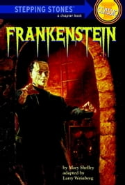 Frankenstein ebook by Mary Shelley,Larry Weinberg,Ken Barr