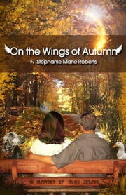 On the Wings of Autumn ebook by Stephanie Roberts