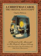 A CHRISTMAS CAROL [ Original Manuscript Edition] ebook by Charles Dickens