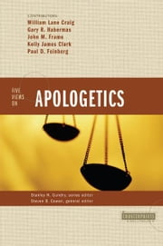 Five Views on Apologetics ebook by Stanley N. Gundry,Steven B. Cowan