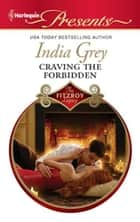 Craving the Forbidden ebook by India Grey