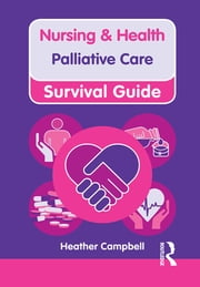 Nursing & Health Survival Guide: Palliative Care ebook by Heather Campbell
