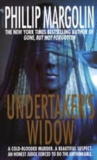 The Undertaker's Widow - A Novel ebook by Phillip Margolin