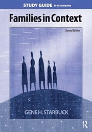 Families in Context Study Guide ebook by Gene H. Starbuck