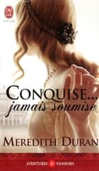 Conquise... Jamais soumise ebook by Meredith Duran, Anne Busnel