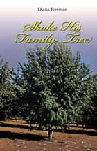 Shake His Family Tree ebook by Diana Foreman
