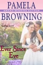 Ever Since Eve (The Keeping Secrets Series, Book 1) ebook by Pamela Browning
