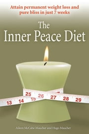 The Inner Peace Diet ebook by Aileen McCabe-Maucher,Hugo Maucher