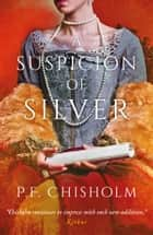 A Suspicion of Silver ebook by