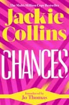Chances - introduced by Jo Thomas ebook by Jackie Collins