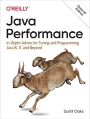 Java Performance - In-Depth Advice for Tuning and Programming Java 8, 11, and Beyond ebook by Scott Oaks