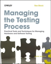 Managing the Testing Process - Practical Tools and Techniques for Managing Hardware and Software Testing ebook by Rex Black