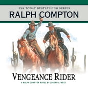Vengeance Rider - A Ralph Compton Novel by Joseph A. West audiobook by Ralph Compton, Joseph A. West