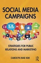 Social Media Campaigns eBook par Carolyn Mae Kim