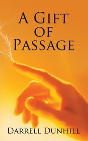 A Gift of Passage ebook by Darrell Dunhill