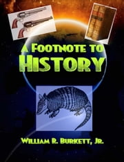A Footnote to History ebook by William R. Burkett, Jr.