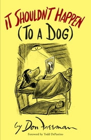 It Shouldn't Happen (to a Dog) ebook by Don Freeman,Prof. Todd DePastino