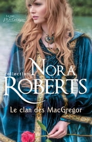Le clan des MacGregor eBook by Nora Roberts