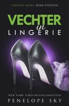 Vechter in lingerie - Lingerie, #14 ebook by Penelope Sky